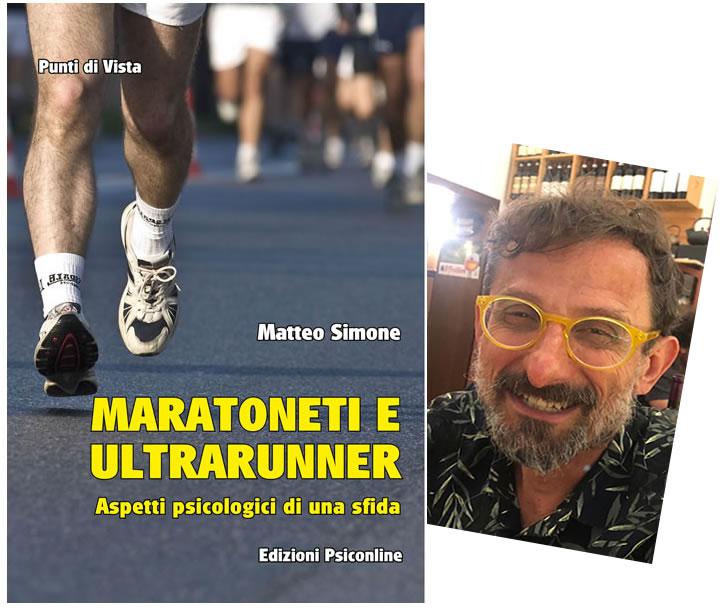 Maratoneti e ultrarunner: intervista a Matteo Simone, psicologo e sportivo