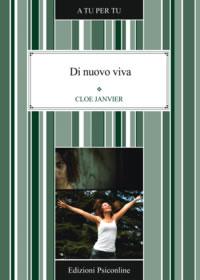 Intervista a Cloe Janvier autrice del volume Di nuovo viva. Fuga dalla depressione