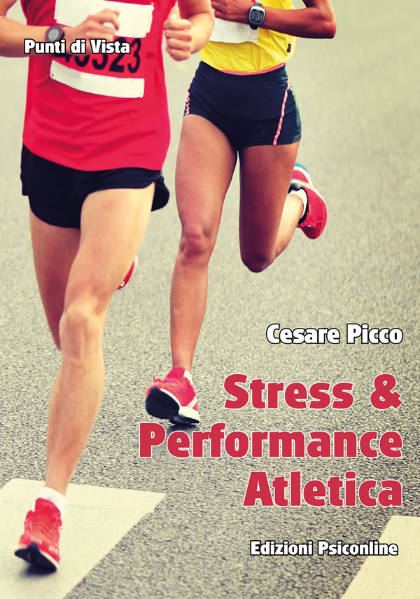 Stress & Performance Atletica: gestire lo stress e migliorare le prestazioni sportive