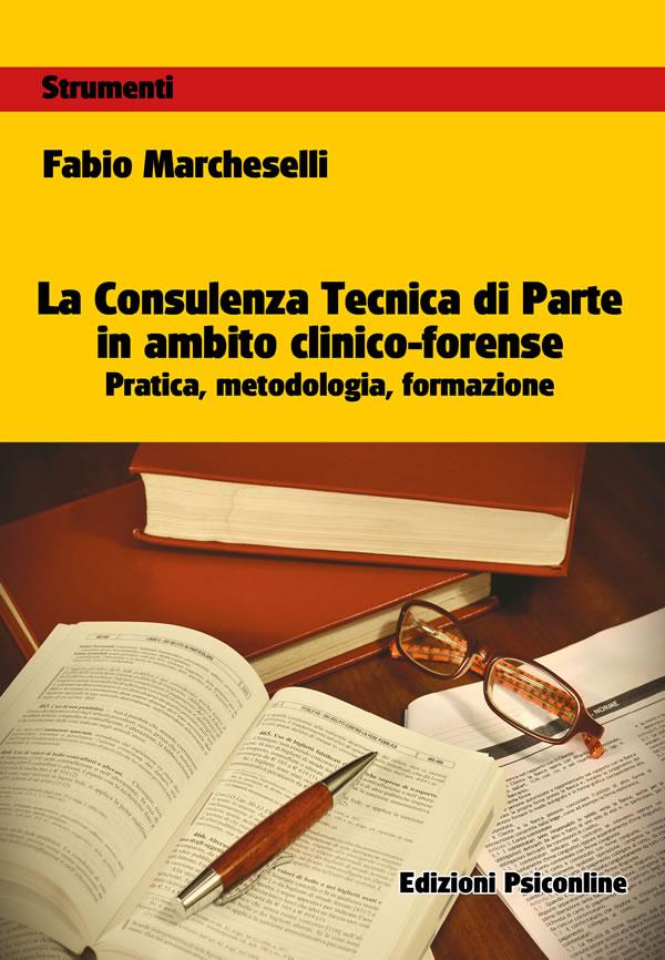 La Consulenza Tecnica di Parte in ambito clinico-forense è in libreria